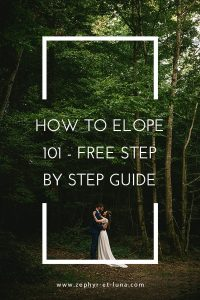 how to elope 101 - ultimate guide to help you plan your elopemennt