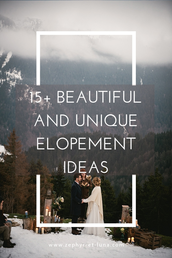 15 beautiful and unique elopement ideas