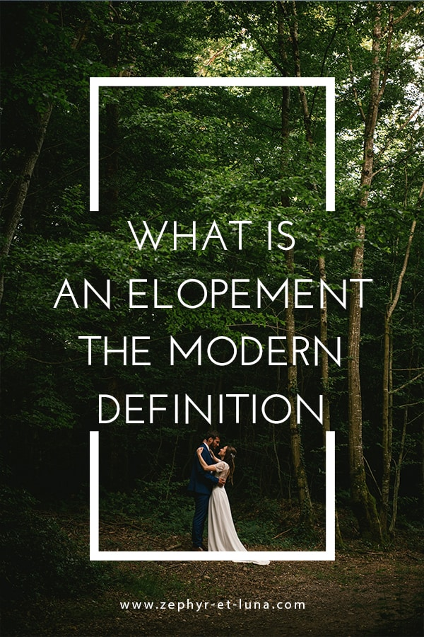What is an elopement? The modern definition