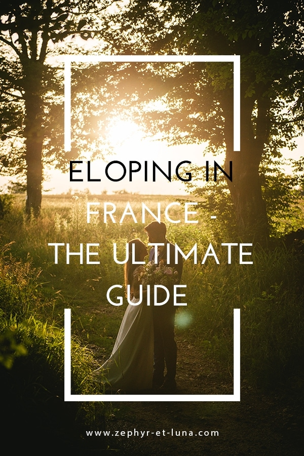 elopement in France - ultimate guide pinterest