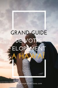 comment organiser un élopement à hawaï - le grand guide