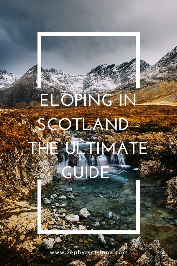 elopement in Scotland - ultimate guide Pinterest