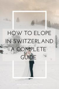 how to elope in switzerland - a complete guide