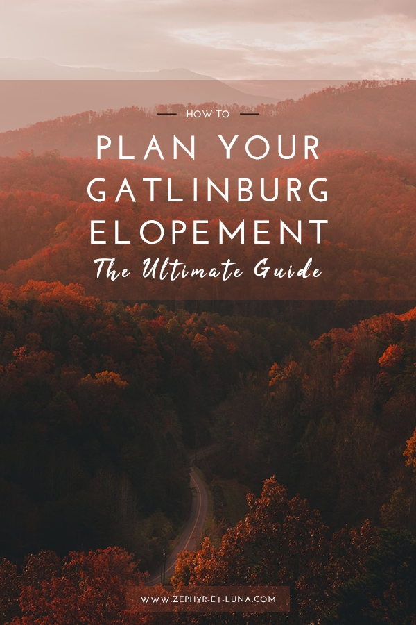 How to plan your gatlinburg elopement - the ultimate guide