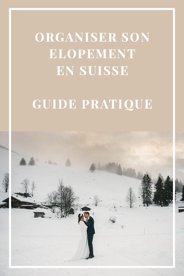 organisateur son élopement en suisse - le grand guide pratique