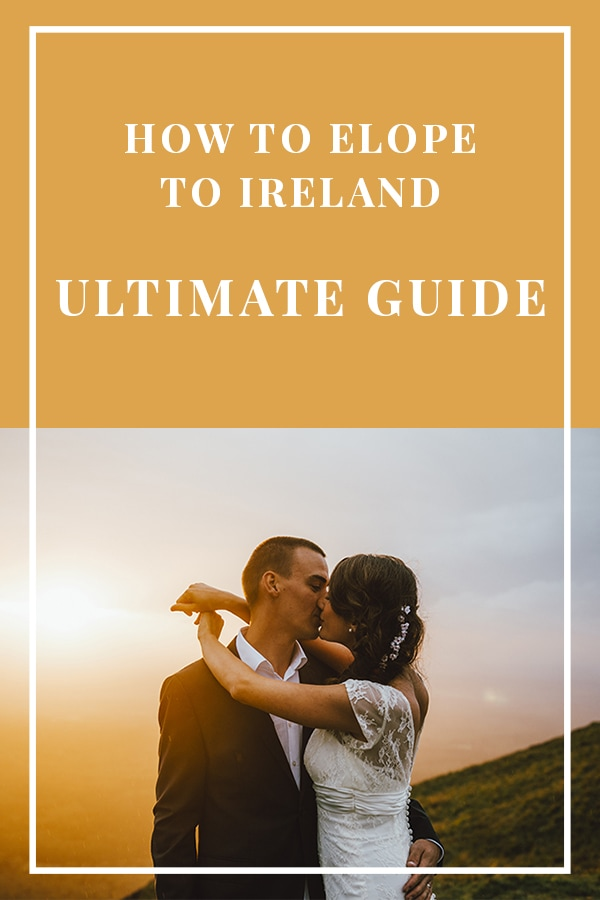 how to elope to ireland - the ultimate guide