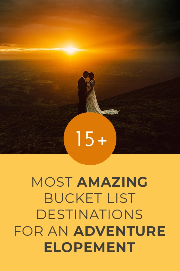 15 of the most amazing ideas for an adventure elopement