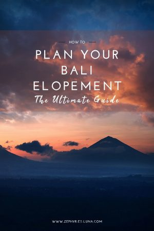 How to plan your bali elopement - the ultimate guide