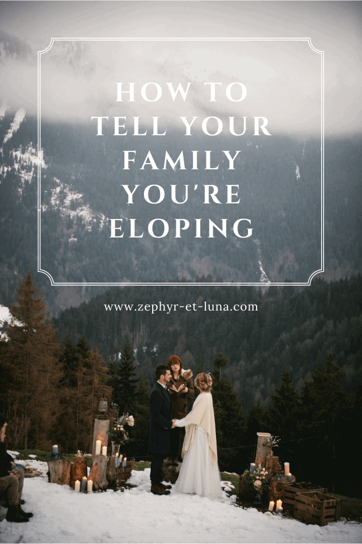 how to tell your family you're eloping - Pinterest